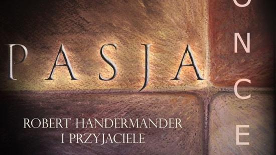 Koncert PASJA: Robert Handermander i przyjaciele
